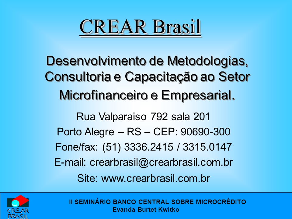 CREAR Brasil Desenvolvimento de Metodologias, Consultoria e Capacitação ao Setor Microfinanceiro e Empresarial.
