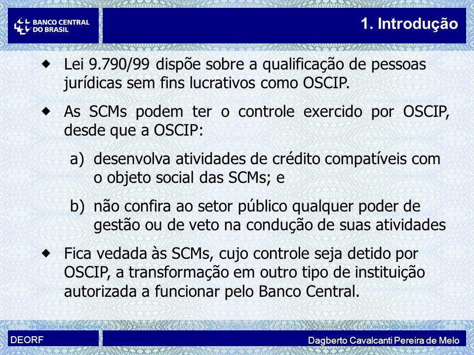 As SCMs podem ter o controle exercido por OSCIP, desde que a OSCIP: