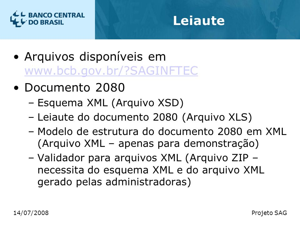 Leiaute Arquivos disponíveis em www.bcb.gov.br/ SAGINFTEC