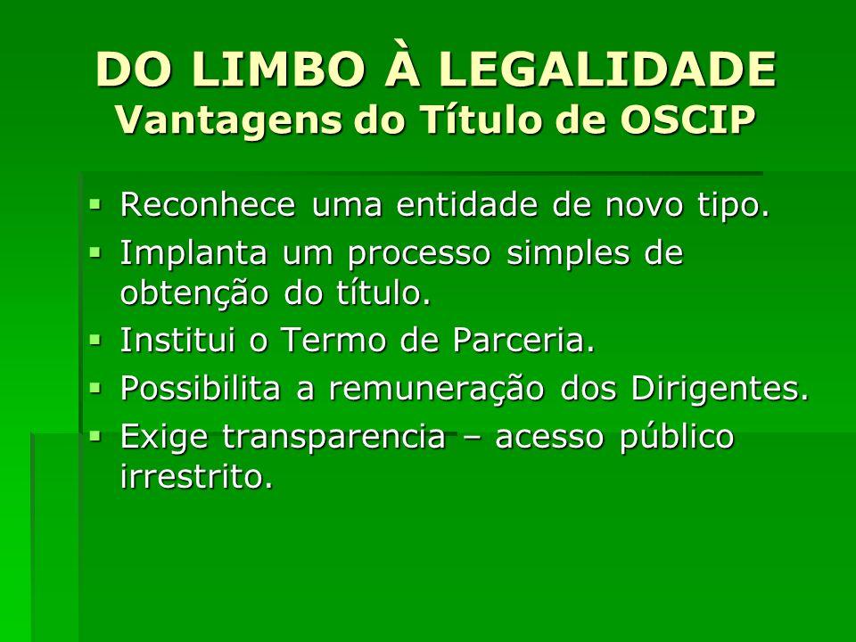 DO LIMBO À LEGALIDADE Vantagens do Título de OSCIP