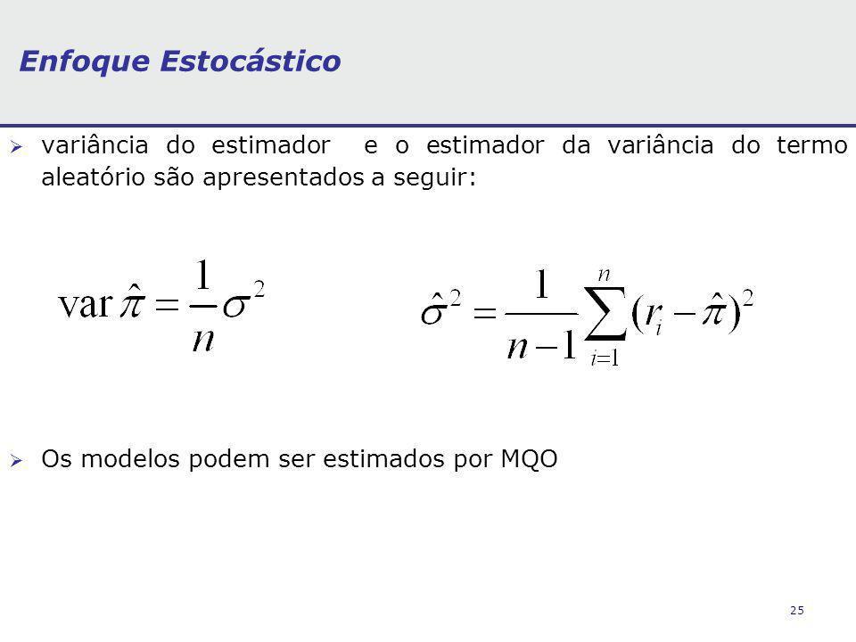 Enfoque Estocástico variância do estimador e o estimador da variância do termo aleatório são apresentados a seguir: