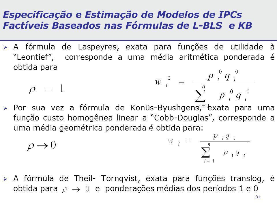 Especificação e Estimação de Modelos de IPCs Factíveis Baseados nas Fórmulas de L-BLS e KB