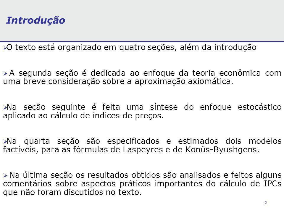 Introdução O texto está organizado em quatro seções, além da introdução.