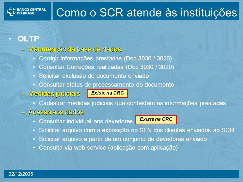 Como o SCR atende às instituições