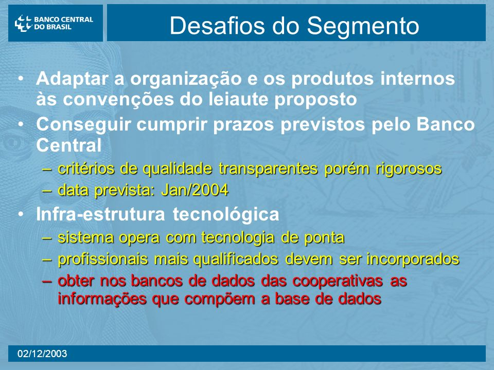 Desafios do SegmentoAdaptar a organização e os produtos internos às convenções do leiaute proposto.