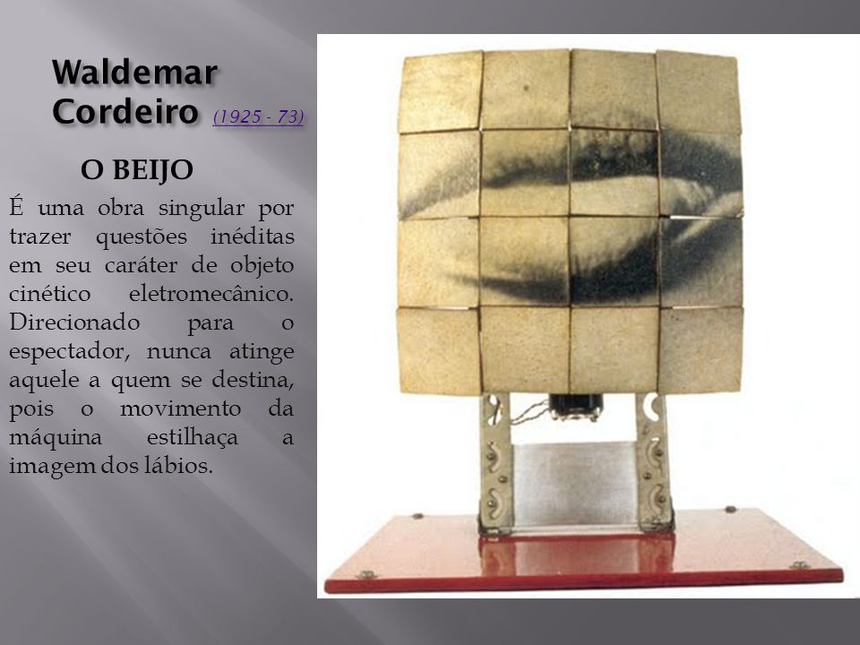 Waldemar Cordeiro (1925 - 73) O BEIJO