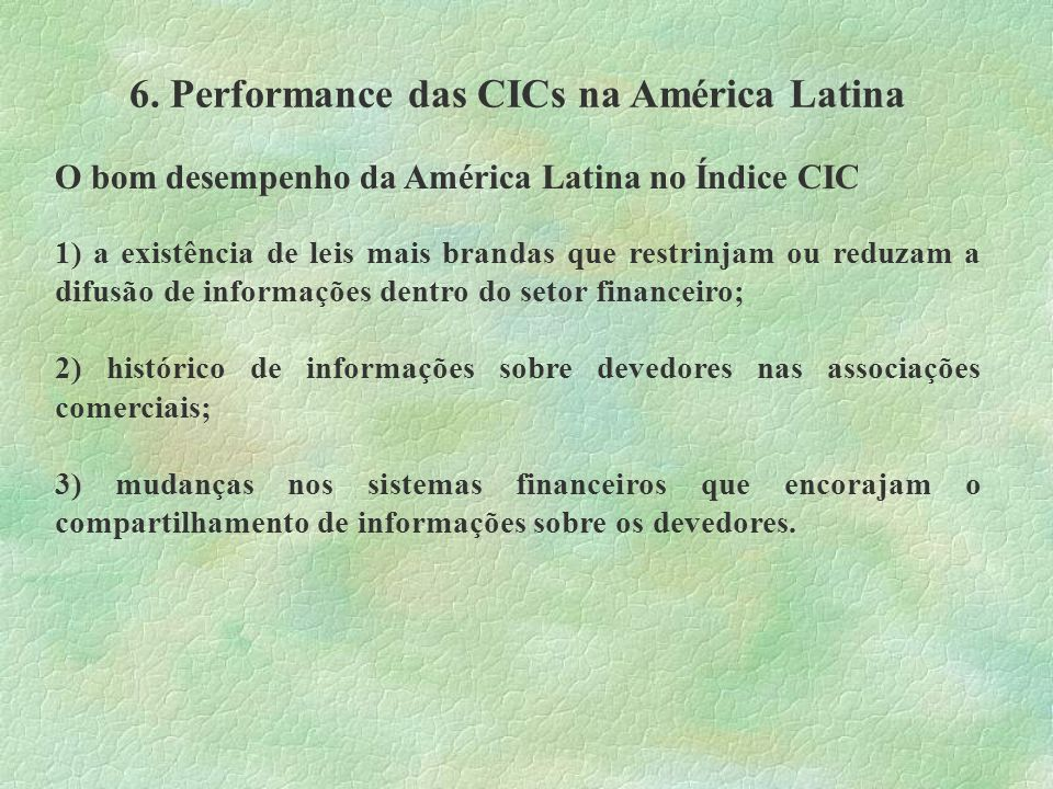 6. Performance das CICs na América Latina