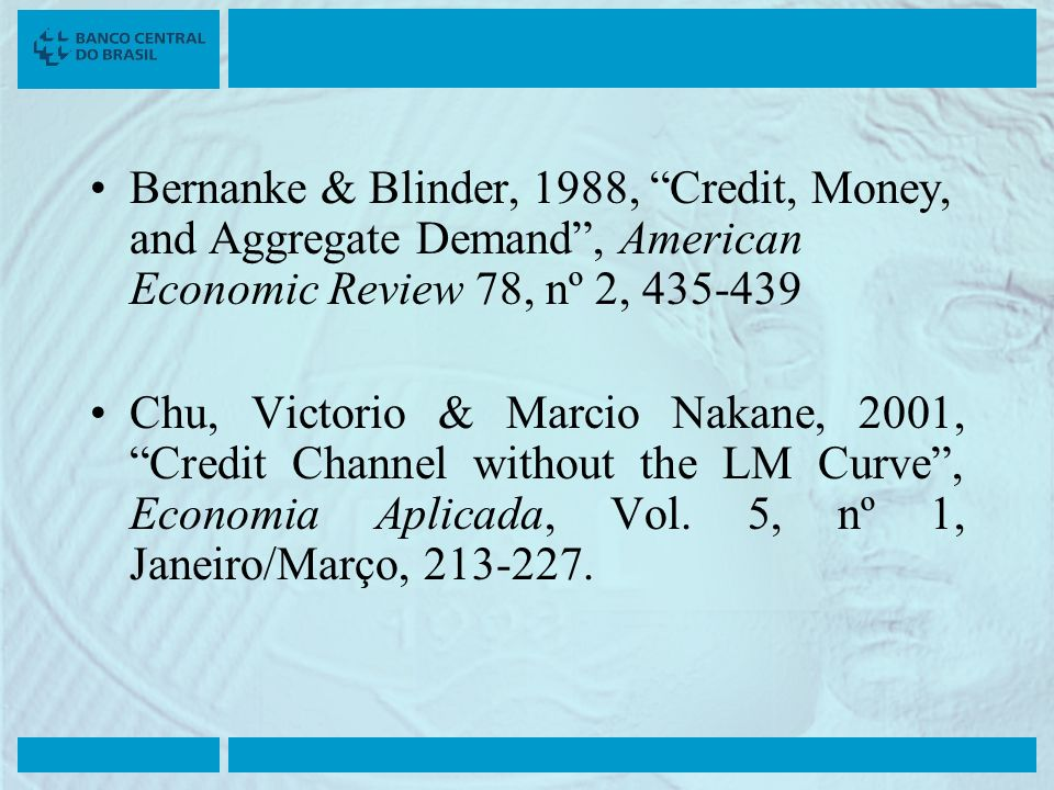 Bernanke & Blinder, 1988, Credit, Money, and Aggregate Demand , American Economic Review 78, nº 2, 435-439