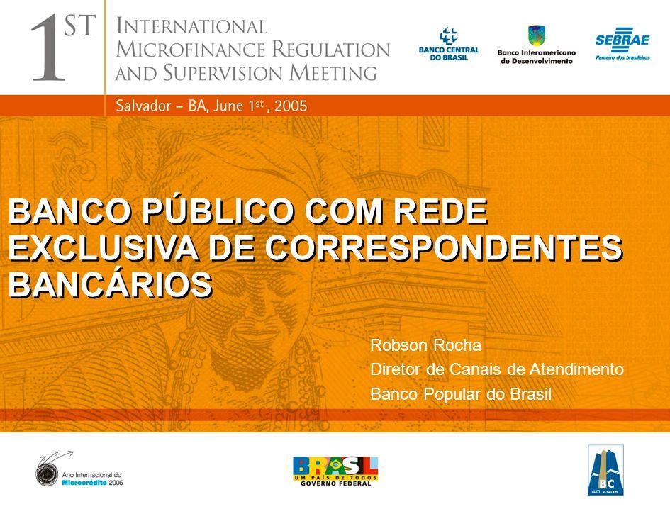 BANCO PÚBLICO COM REDE EXCLUSIVA DE CORRESPONDENTES BANCÁRIOS