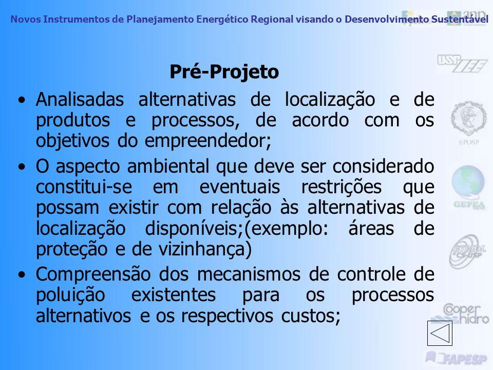 Pré-Projeto Analisadas alternativas de localização e de produtos e processos, de acordo com os objetivos do empreendedor;