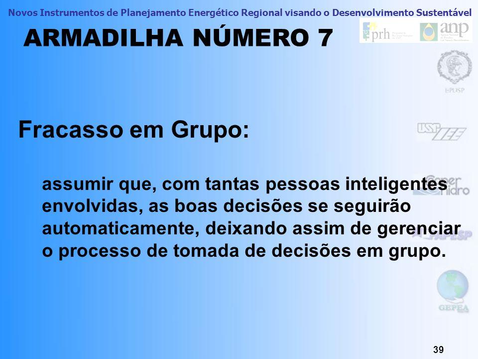 ARMADILHA NÚMERO 7 Fracasso em Grupo: