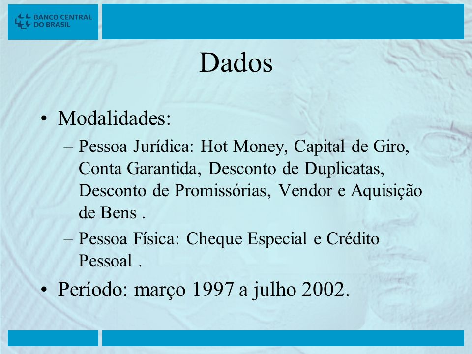 Dados Modalidades: Período: março 1997 a julho 2002.