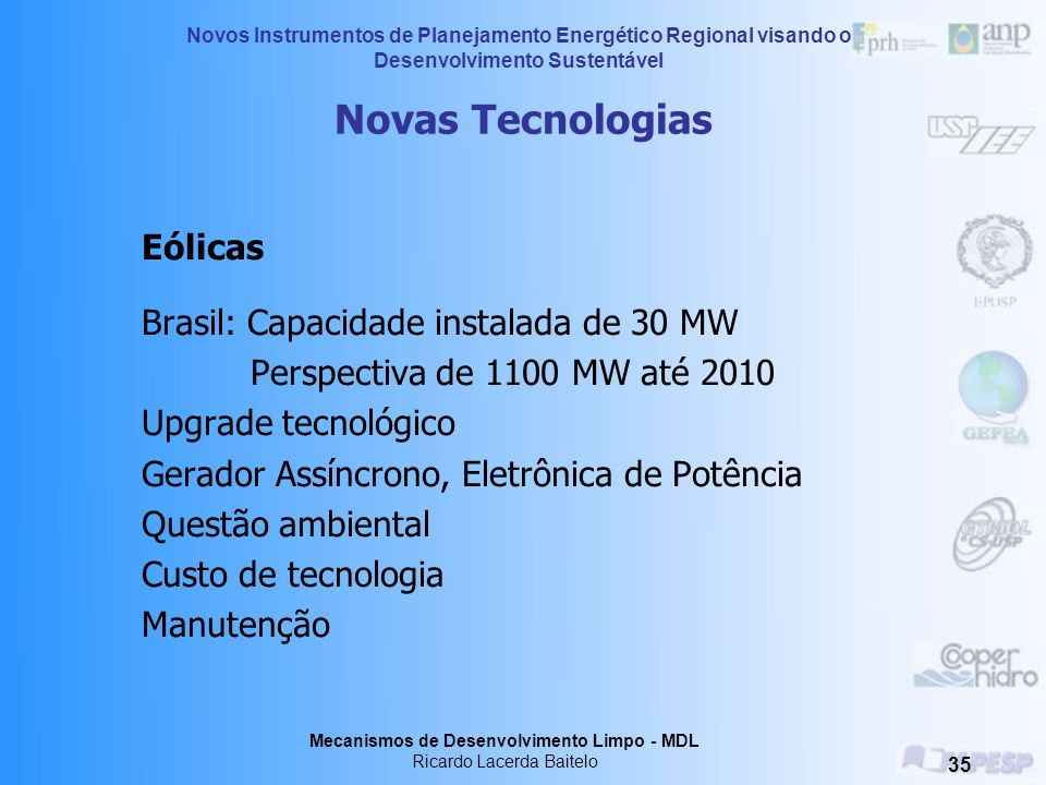 Eólicas Novas Tecnologias Brasil: Capacidade instalada de 30 MW
