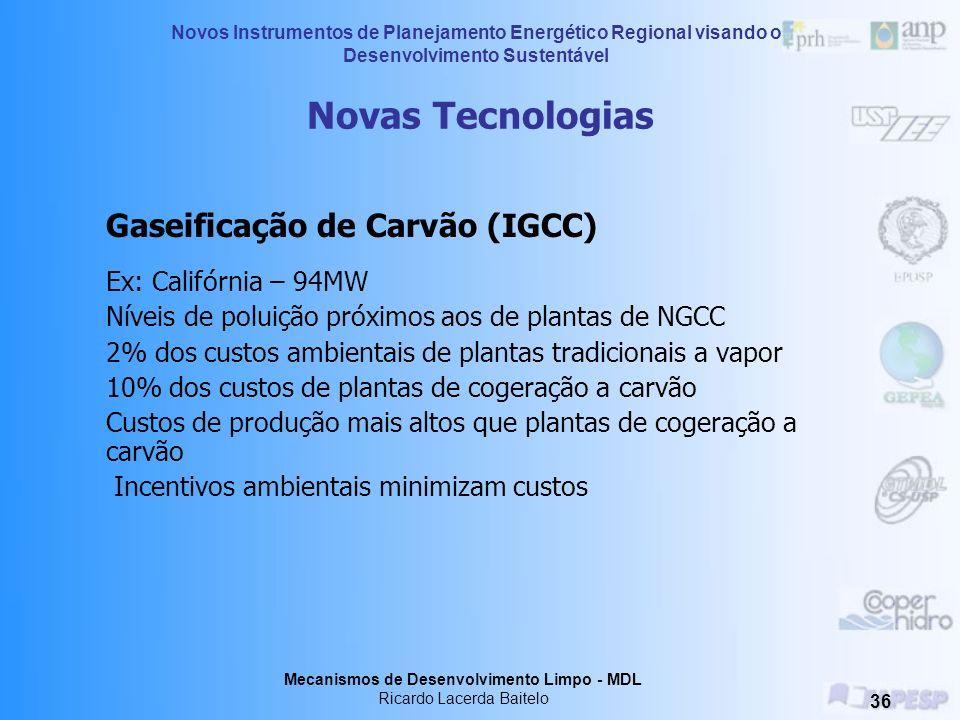 Novas Tecnologias Níveis de poluição próximos aos de plantas de NGCC