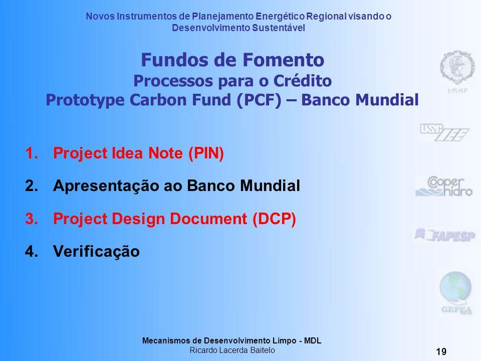 Fundos de Fomento Processos para o Crédito Prototype Carbon Fund (PCF) – Banco Mundial