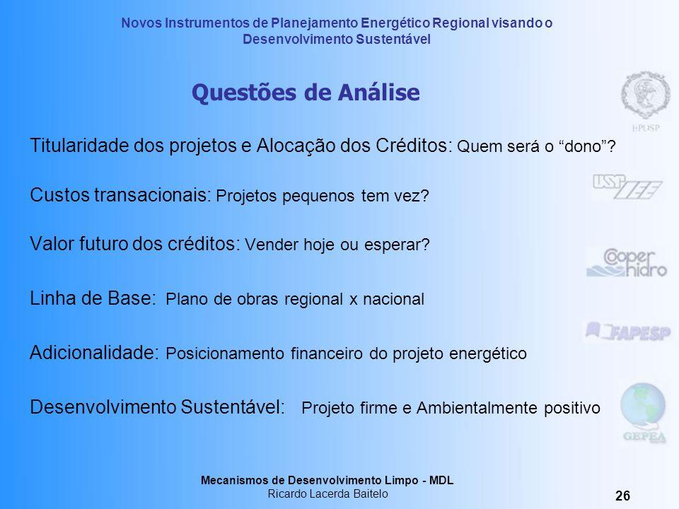Questões de Análise Titularidade dos projetos e Alocação dos Créditos: Quem será o dono Custos transacionais: Projetos pequenos tem vez