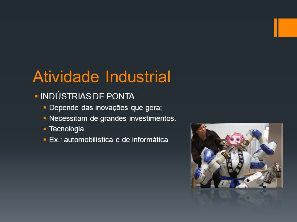 Atividade Industrial INDÚSTRIAS DE PONTA: