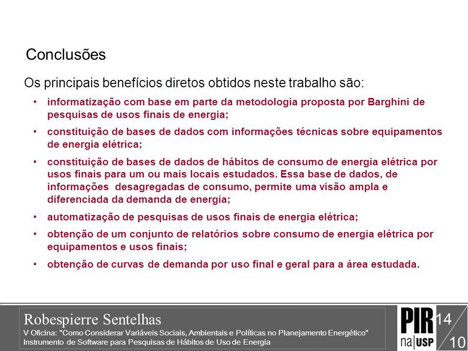 Conclusões Os principais benefícios diretos obtidos neste trabalho são: