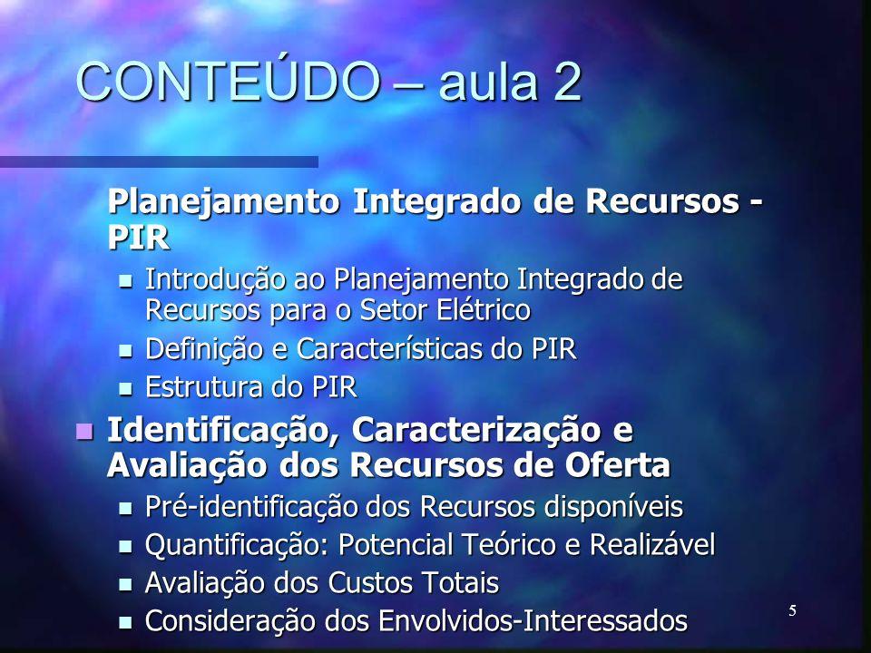 CONTEÚDO – aula 2 Planejamento Integrado de Recursos - PIR