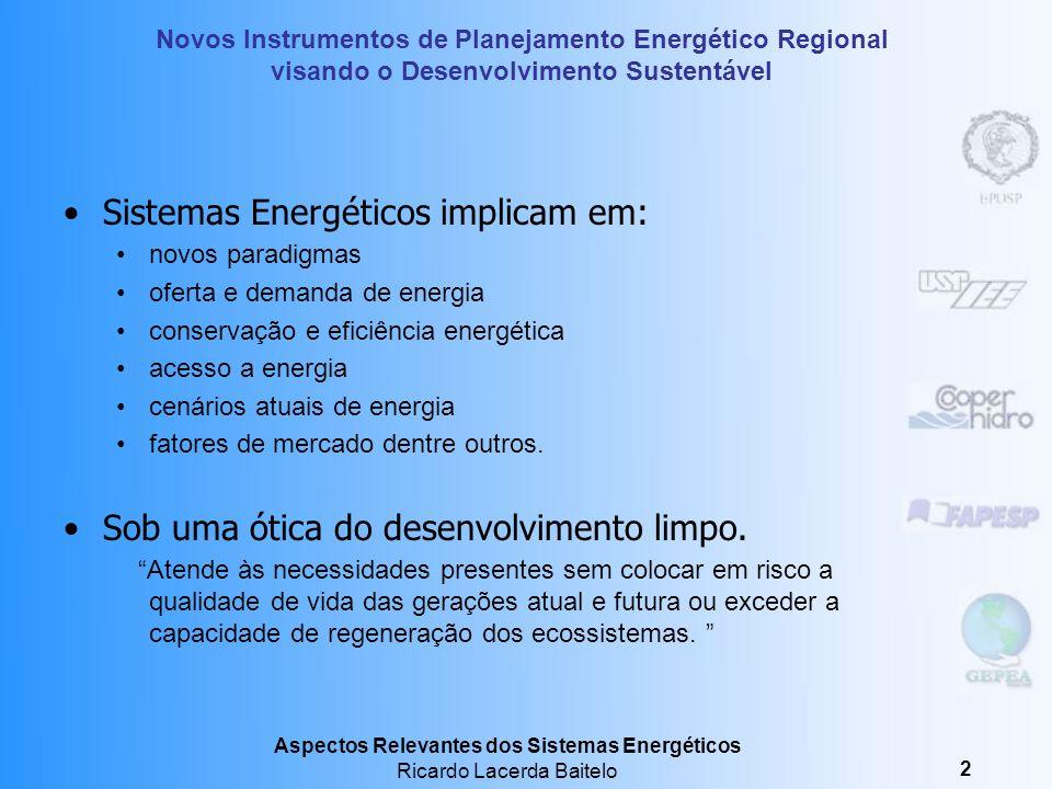 Sistemas Energéticos implicam em:
