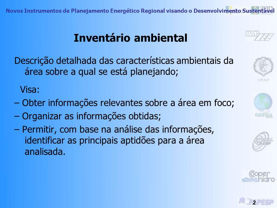Inventário ambiental Descrição detalhada das características ambientais da área sobre a qual se está planejando;