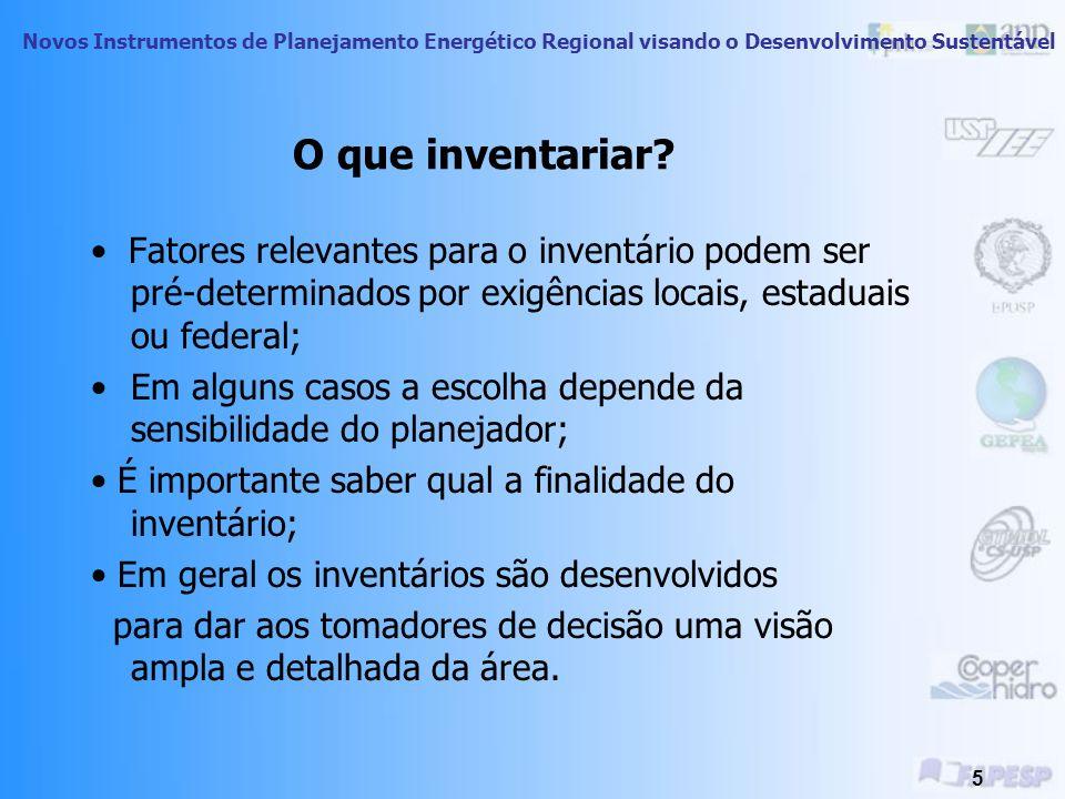 O que inventariar • Fatores relevantes para o inventário podem ser pré-determinados por exigências locais, estaduais ou federal;