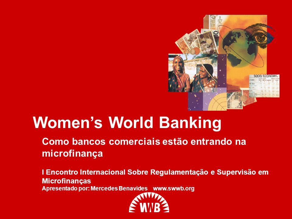 Women's World BankingComo bancos comerciais estão entrando na microfinança.