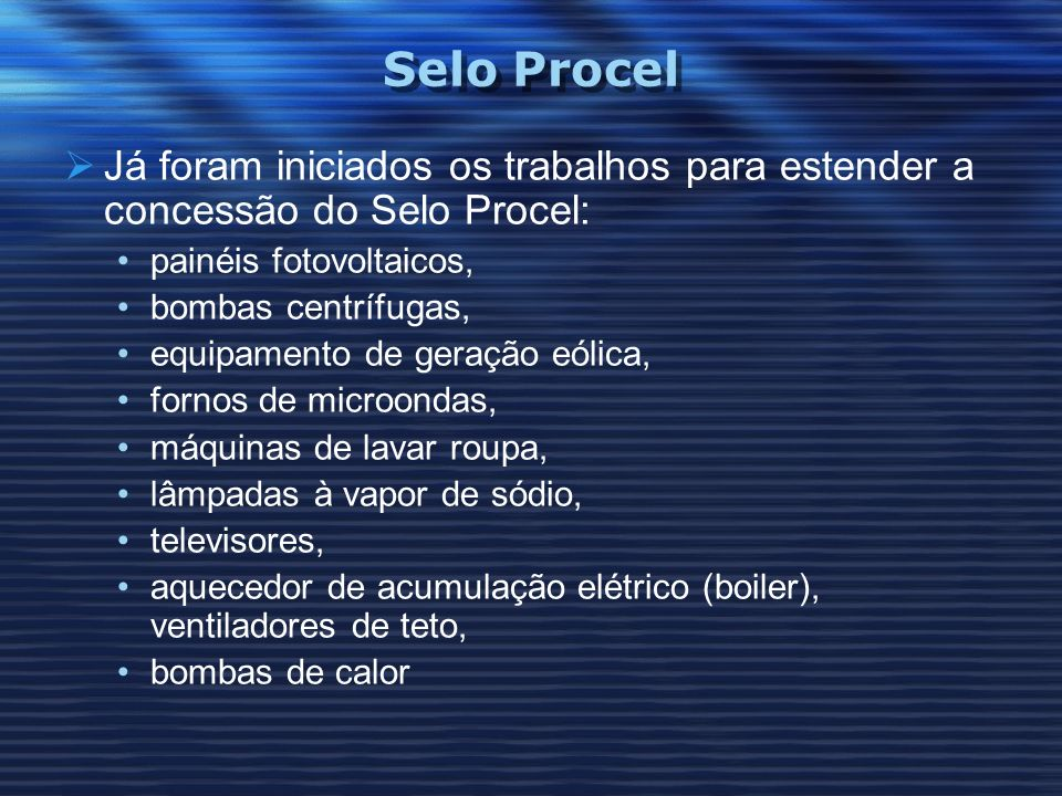 Selo Procel Já foram iniciados os trabalhos para estender a concessão do Selo Procel: painéis fotovoltaicos,