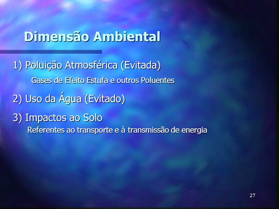 Dimensão Ambiental 1) Poluição Atmosférica (Evitada)