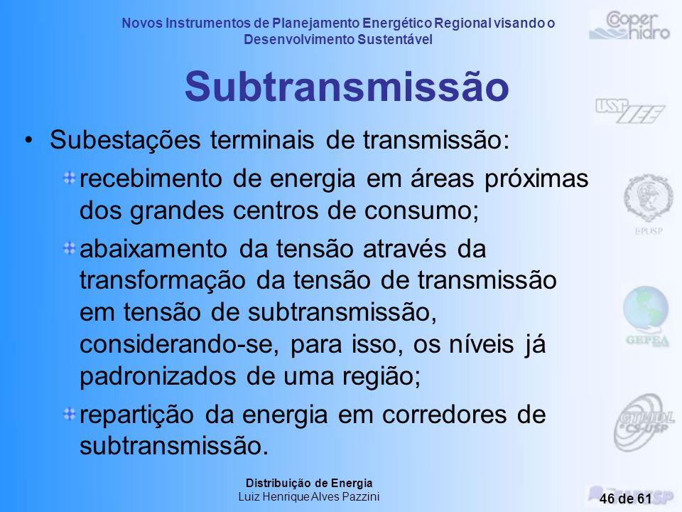 Subtransmissão Subestações terminais de transmissão:
