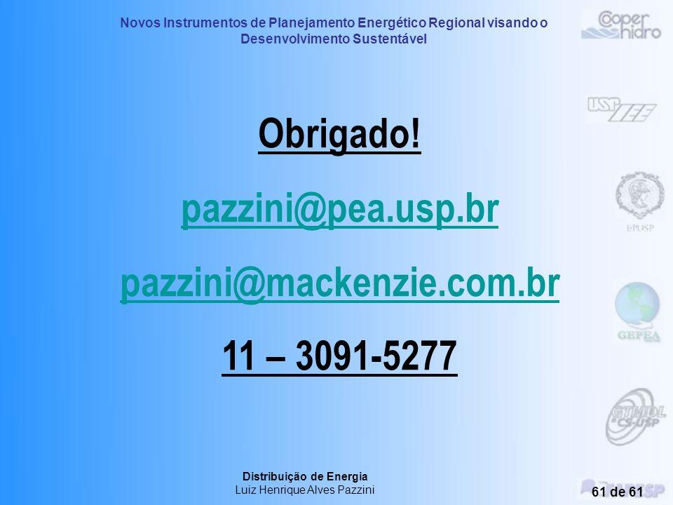 Obrigado! pazzini@pea.usp.br pazzini@mackenzie.com.br 11 – 3091-5277