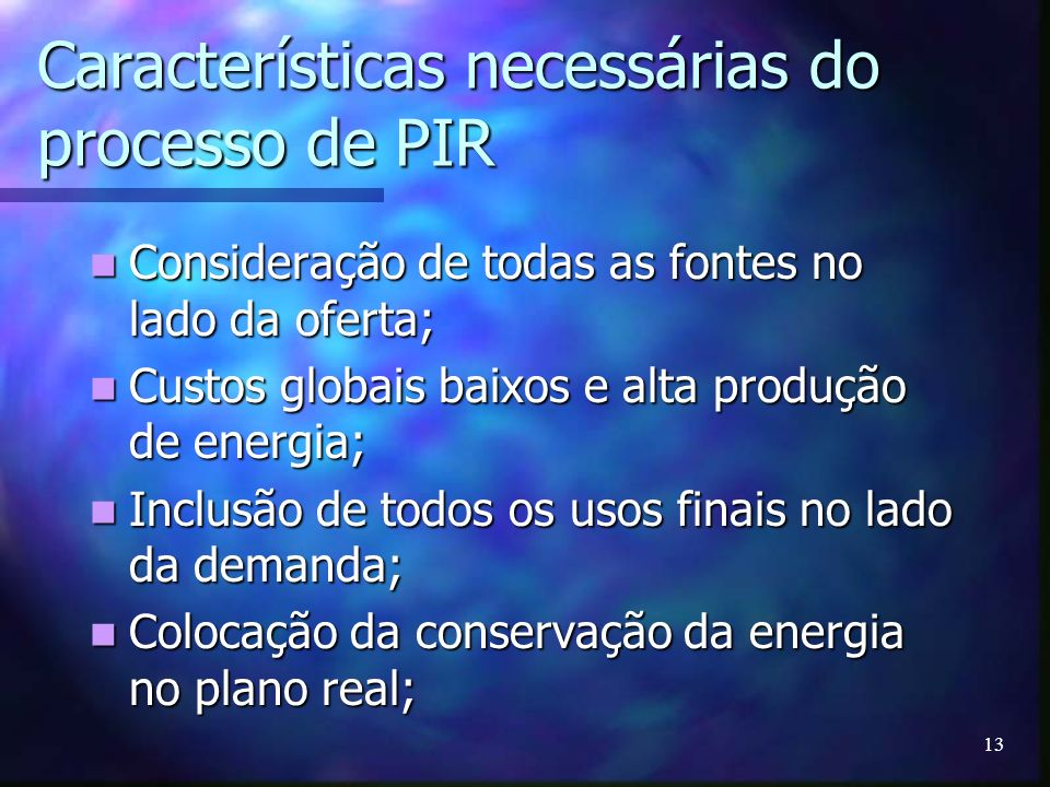 Características necessárias do processo de PIR