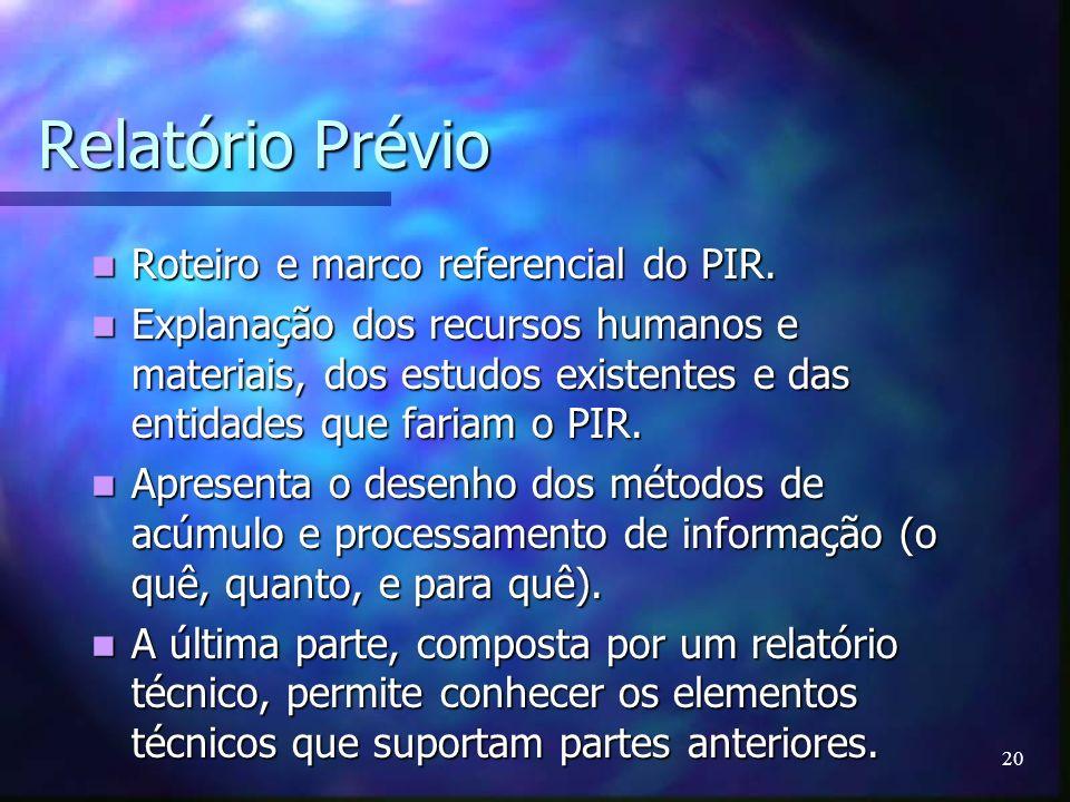 Relatório Prévio Roteiro e marco referencial do PIR.