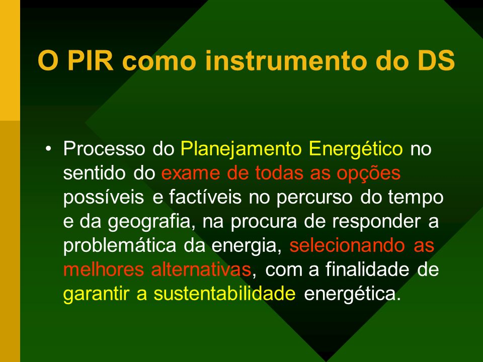 O PIR como instrumento do DS