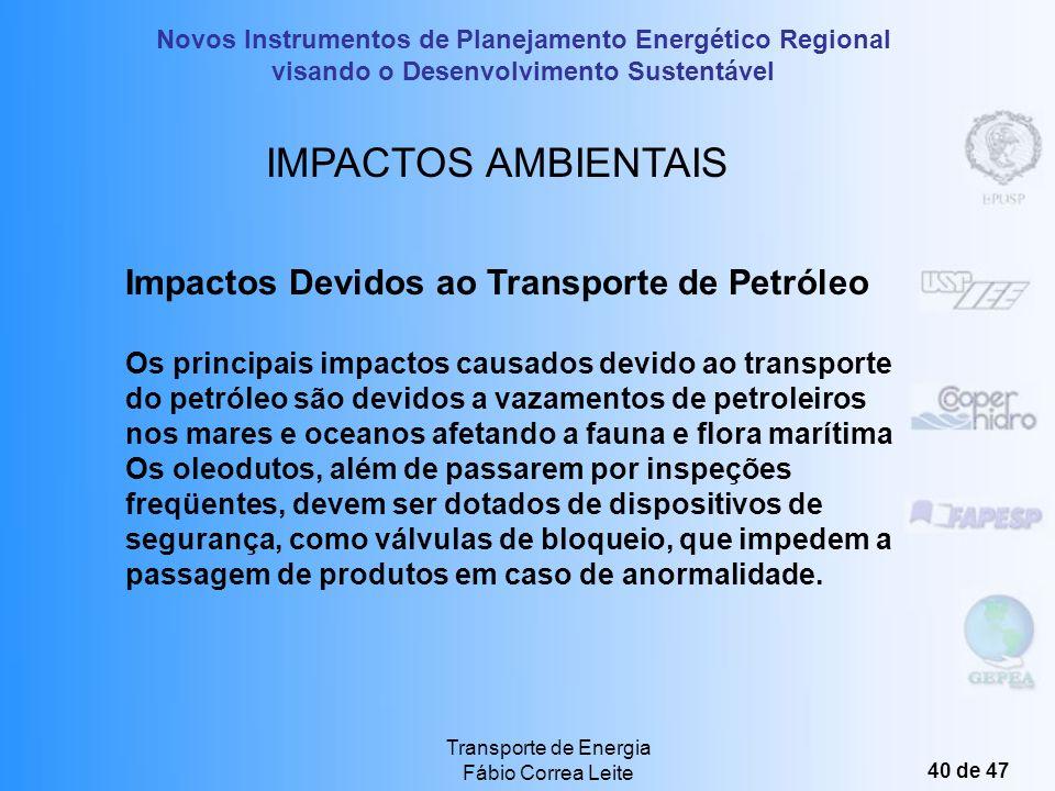 IMPACTOS AMBIENTAIS Impactos Devidos ao Transporte de Petróleo