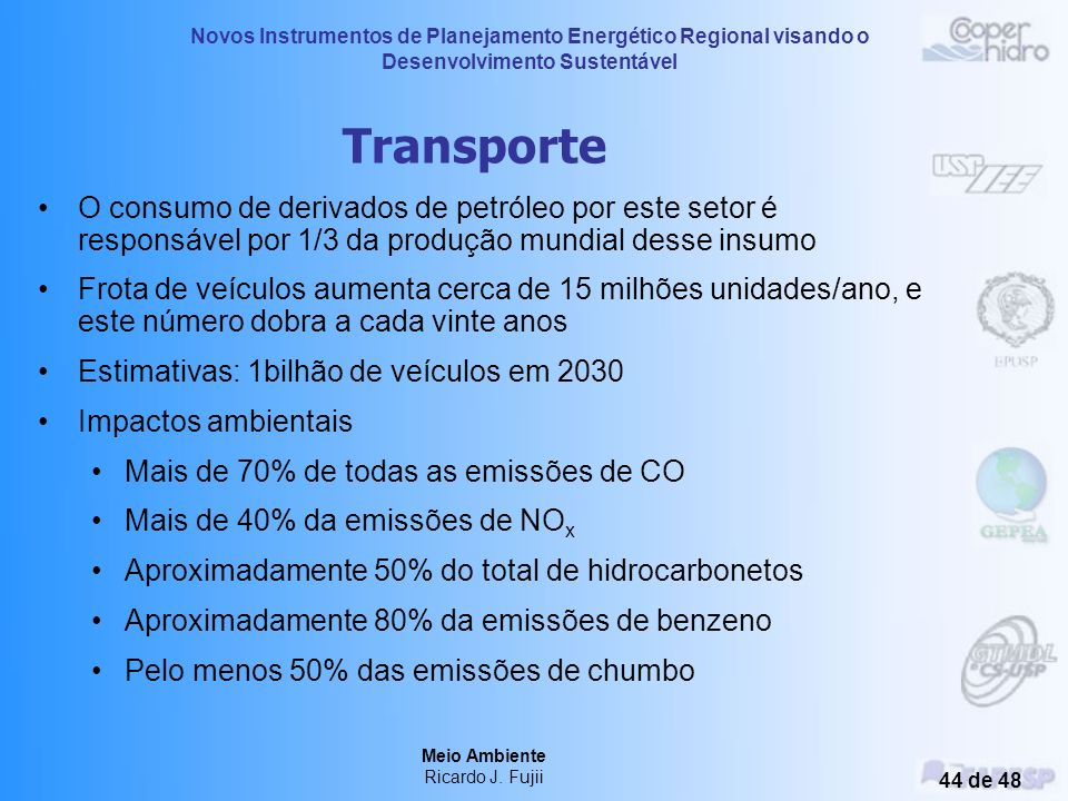 Transporte O consumo de derivados de petróleo por este setor é responsável por 1/3 da produção mundial desse insumo.