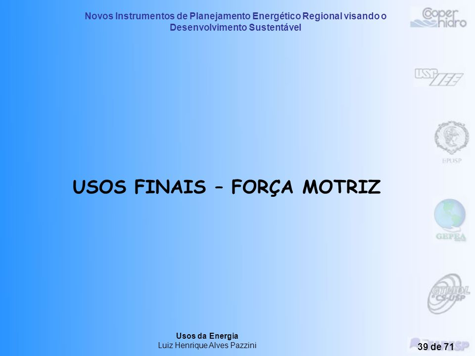 USOS FINAIS – FORÇA MOTRIZ