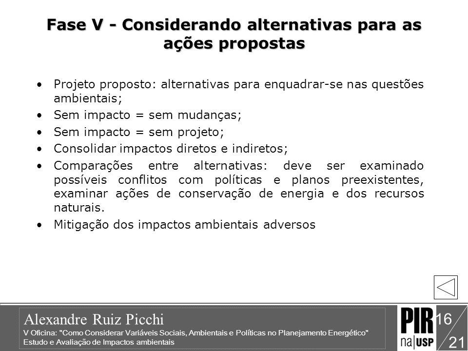 Fase V - Considerando alternativas para as ações propostas