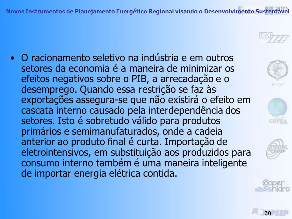O racionamento seletivo na indústria e em outros setores da economia é a maneira de minimizar os efeitos negativos sobre o PIB, a arrecadação e o desemprego.