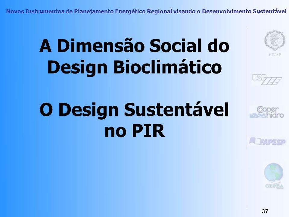 A Dimensão Social do Design Bioclimático O Design Sustentável no PIR