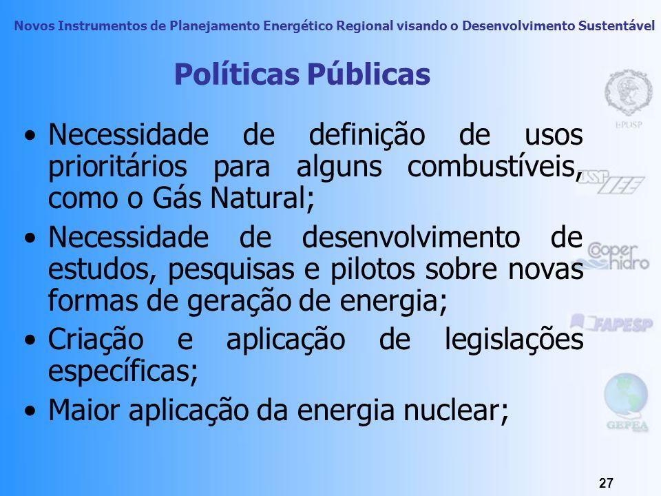 Políticas Públicas Necessidade de definição de usos prioritários para alguns combustíveis, como o Gás Natural;