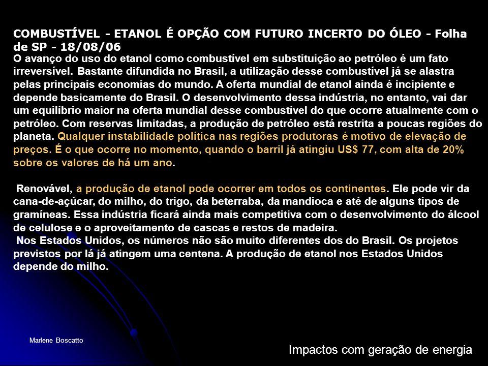 COMBUSTÍVEL - ETANOL É OPÇÃO COM FUTURO INCERTO DO ÓLEO - Folha de SP - 18/08/06
