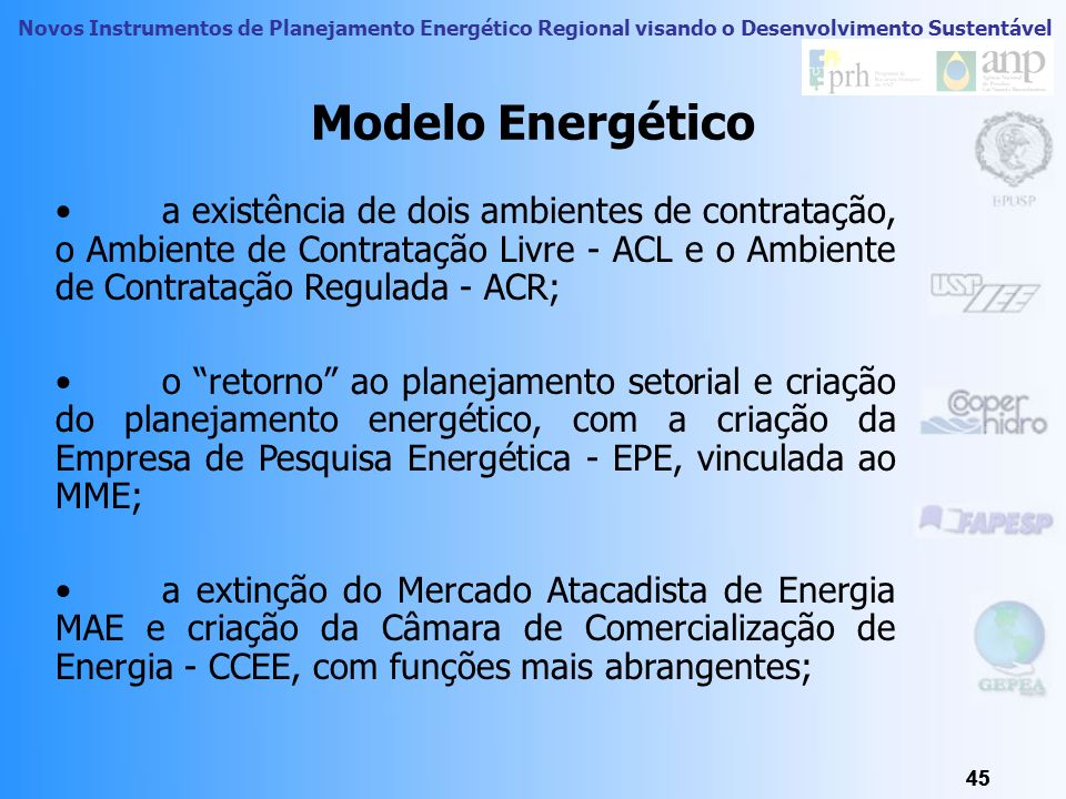 Modelo Energético a existência de dois ambientes de contratação, o Ambiente de Contratação Livre - ACL e o Ambiente de Contratação Regulada - ACR;