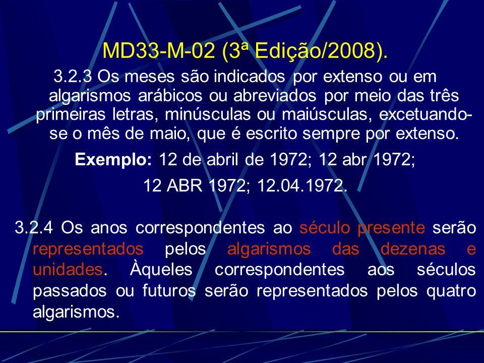 Exemplo: 12 de abril de 1972; 12 abr 1972;