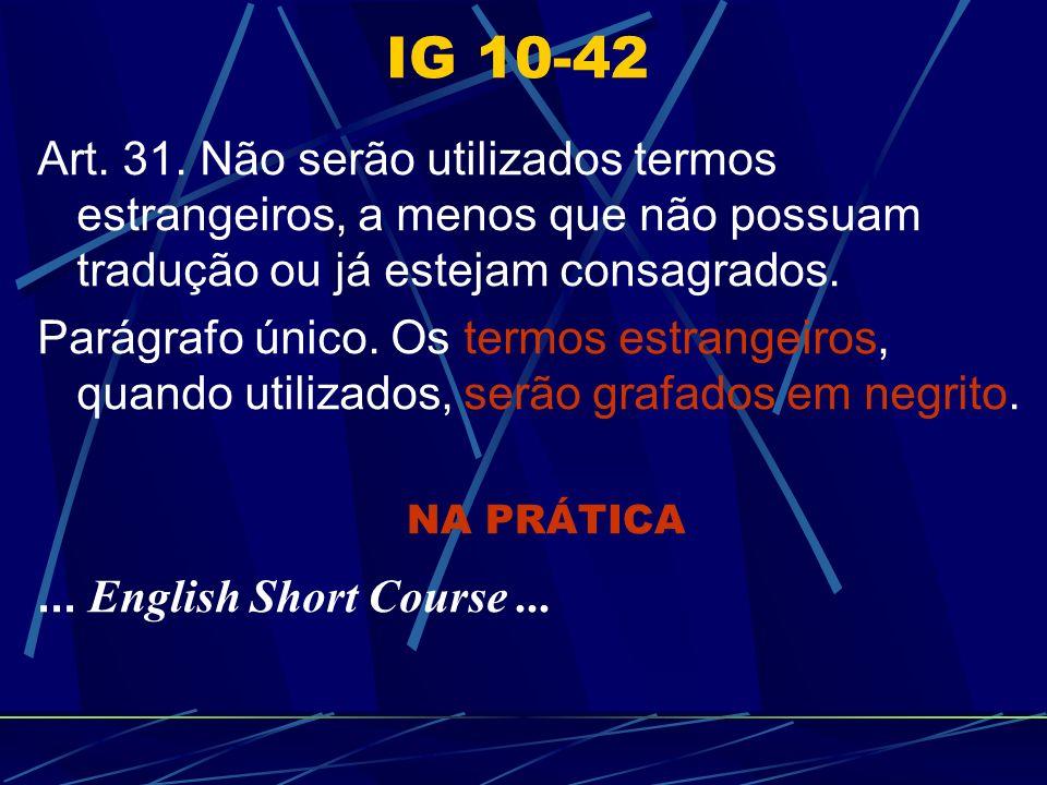 Art. 31. Não serão utilizados termos estrangeiros, a menos que não possuam tradução ou já estejam consagrados.