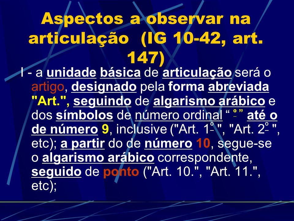 Aspectos a observar na articulação (IG 10-42, art. 147)
