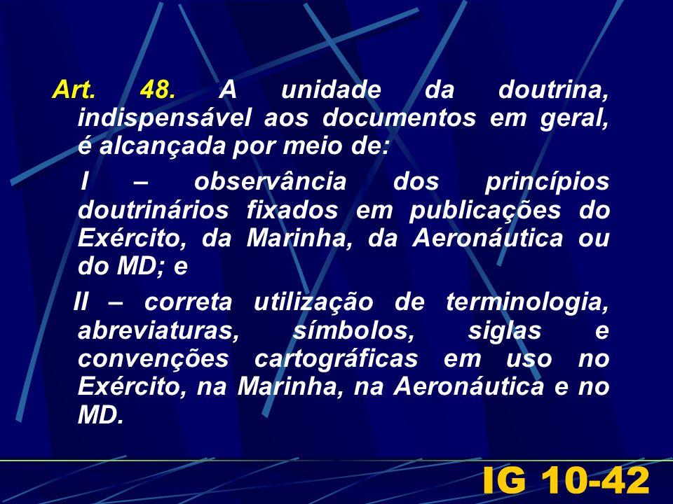 Art. 48. A unidade da doutrina, indispensável aos documentos em geral, é alcançada por meio de: