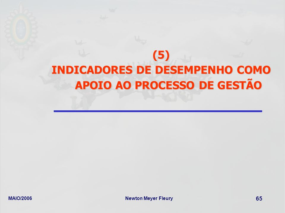 INDICADORES DE DESEMPENHO COMO APOIO AO PROCESSO DE GESTÃO