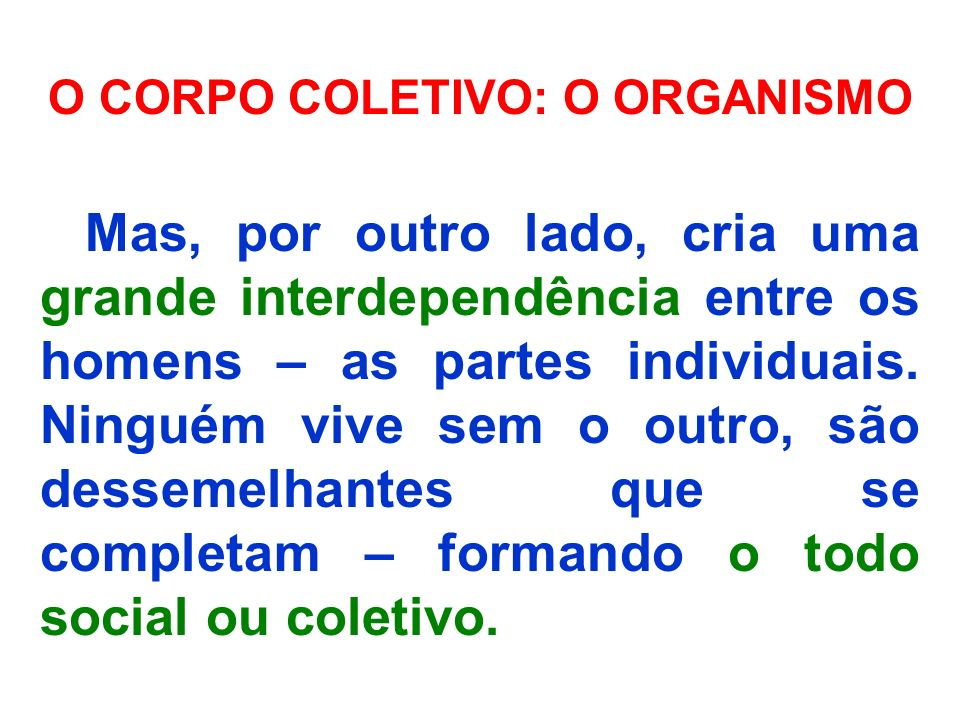 O CORPO COLETIVO: O ORGANISMO