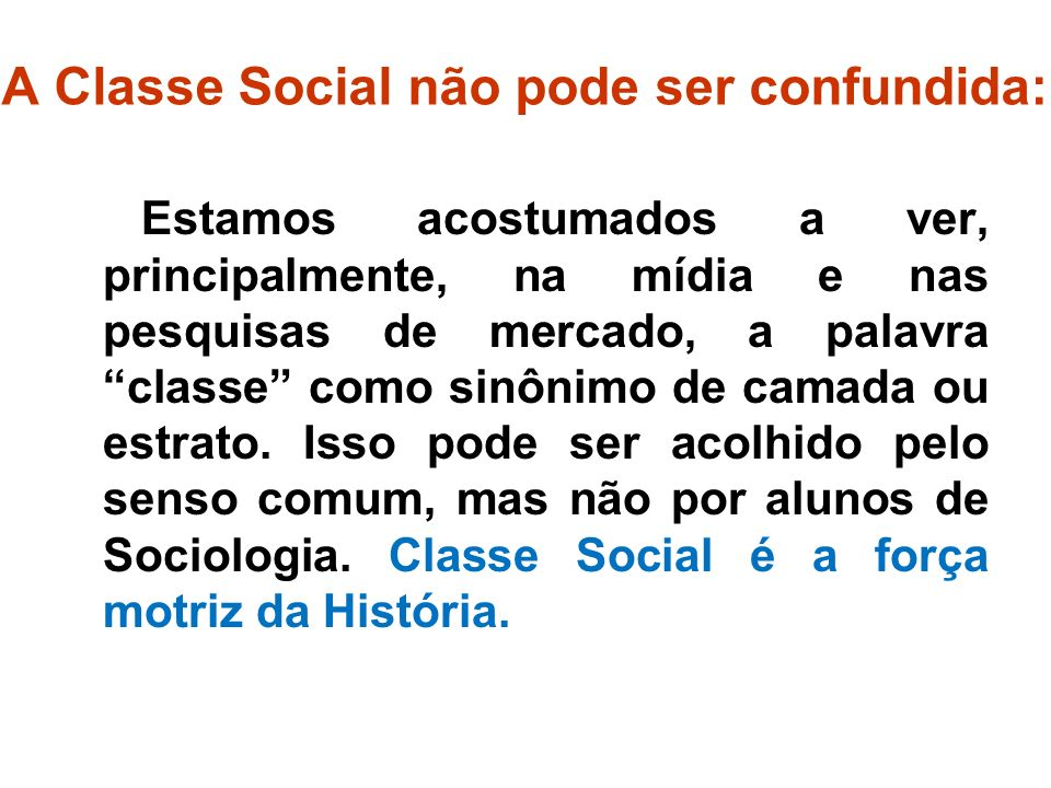 A Classe Social não pode ser confundida: